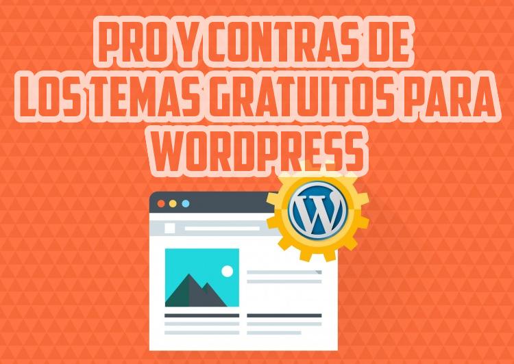 Pro y Contras de los temas Gratuitos para WordPress | El blog de ...